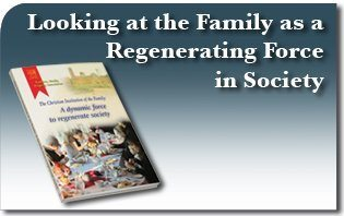 Looking at the Family as a Regenerating Force in Society