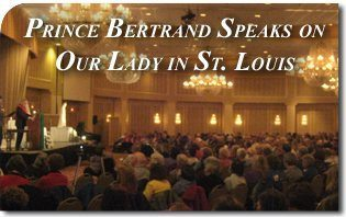 Prince Bertrand Speaks on Our Lady in St. Louis