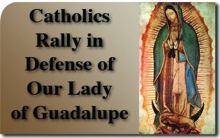 Catholics Rally in Defense of Our Lady of Guadalupe