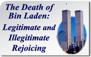 The Death of Bin Laden: Legitimate and Illegitimate Rejoicing