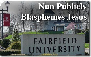 Nun Publicly Blasphemes Jesus