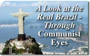 A Look at the Real Brazil – Through Communist Eyes