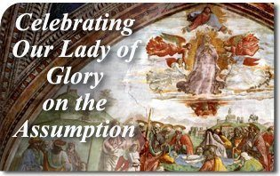 Celebrating Our Lady of Glory on the Assumption