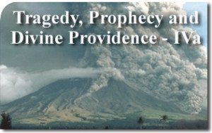 Tragedy, Prophecy and Divine Providence – IVa