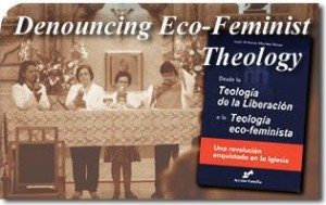 Denouncing Eco-Feminist Theology