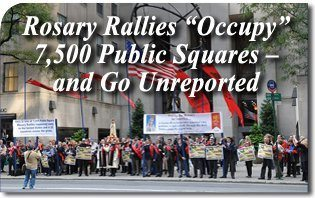 "Rosary Rallies ""Occupy"" 7,500 Public Squares – and Go Unreported"