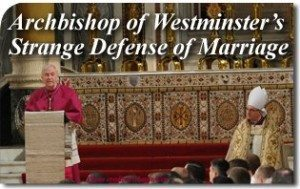 The Archbishop of Westminster's Strange Defense of Marriage