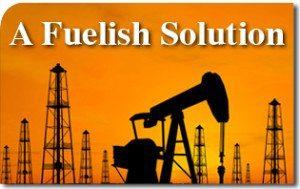 A Fuelish Solution