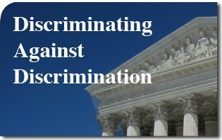 Discriminating Against Discrimination