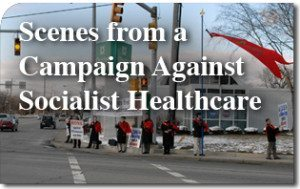 Scenes from a Campaign Against Socialist Healthcare