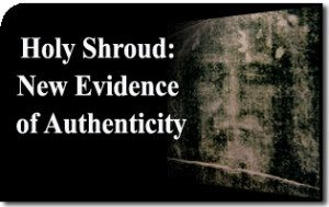 Holy Shroud: New Evidence of Authenticity