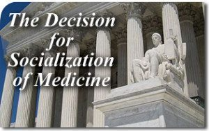 The Decision for Socialization of Medicine