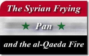 The Syrian Frying Pan and the al-Qaeda Fire