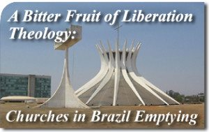 The Emptying of the Catholic Church in Brazil: A Bitter Fruit of Liberation Theology