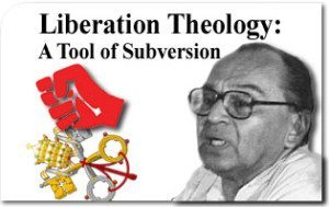 Liberation Theology: A Tool Of Subversion