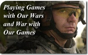 Playing Games with Our Wars and War with Our Games