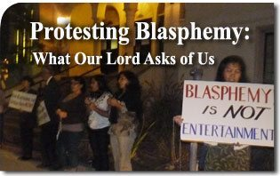 Protesting Blasphemy: What Our Lord Asks of Us