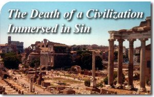 The Death of a Civilization Immersed in Sin