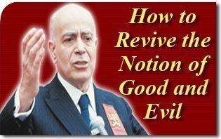 How to Revive the Notion of Good and Evil