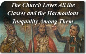 The Church Loves All the Classes and the Harmonious Inequality Among Them