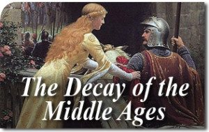 The Decay of the Middle Ages