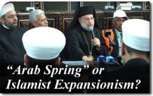 """Arab Spring"" or Islamist Expansionism?"