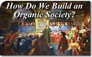 How Do We Build an Organic Society?