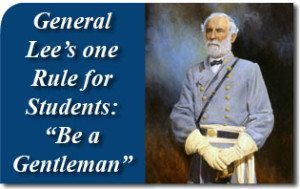 """General Lee's One Rule for Students: """"Be a Gentleman"""""""