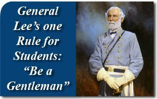 "General Lee's One Rule for Students: ""Be a Gentleman"""