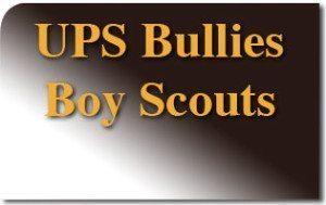 UPS Bullies Boy Scouts