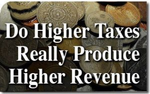 Do Higher Taxes Really Produce Higher Revenue