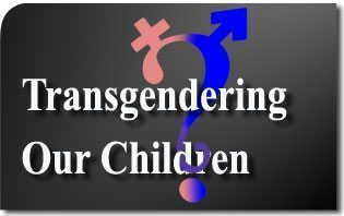 Equality's Next Victims: Transgendering Our Children