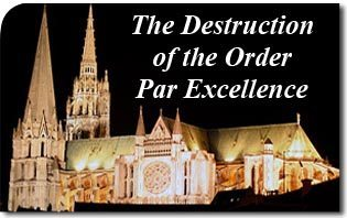 The Destruction of the Order Par Excellence