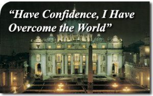 """Have Confidence, I Have Overcome the World"""