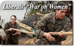 """Liberals' """"War on Women"""""""