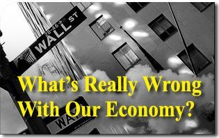 What's Really Wrong with Our Economy?