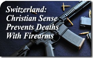 In Switzerland, a Christian Sense of Family and Country Prevents Deaths with Firearms