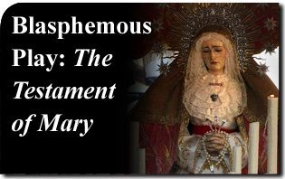 A New Blasphemous Play: The Testament of Mary