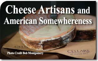 Off the Beaten Path… Cheese Artisans and American Somewhereness