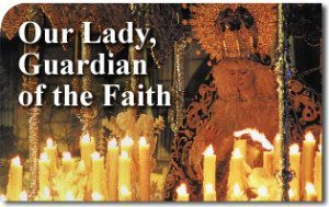 Our Lady, Guardian of the Faith