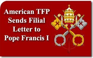 American TFP Sends Filial Letter to Pope Francis I