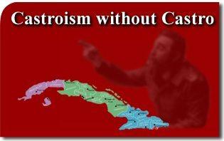 Castroism without Castro