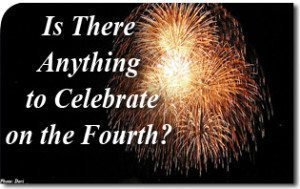 Is There Anything to Celebrate on the Fourth?