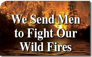 We Send Men to Fight Our Wild Fires