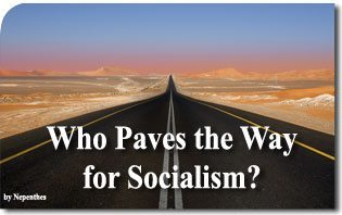 Who Paves the Way for Socialism?