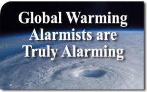 Global Warming Alarmists are Truly Alarming