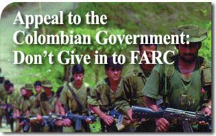 Appeal to Colombian Government: Don't Give in to FARC