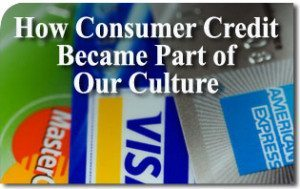 How Consumer Credit Became Part of Our Culture