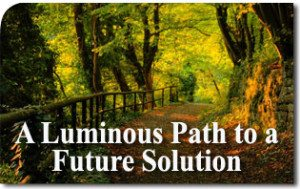 'Return to Order:' A Luminous Path to a Future Solution