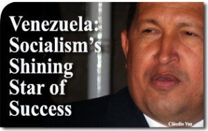 Venezuela: Socialism's Shining Star of Success